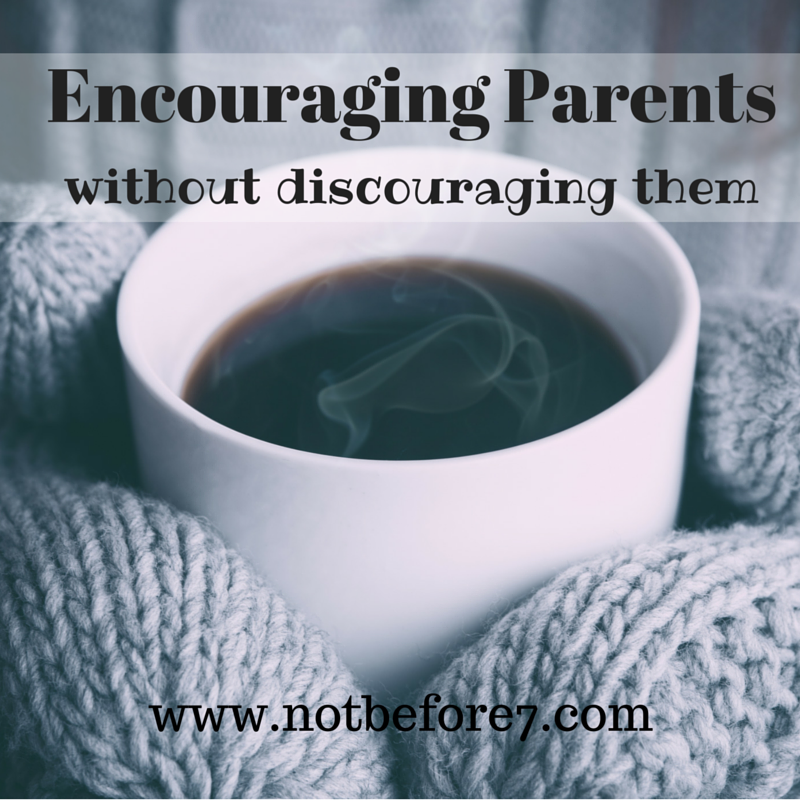 Sometimes our encouraging words can actually feel discouraging. Learn the difference and encourage a parent today!